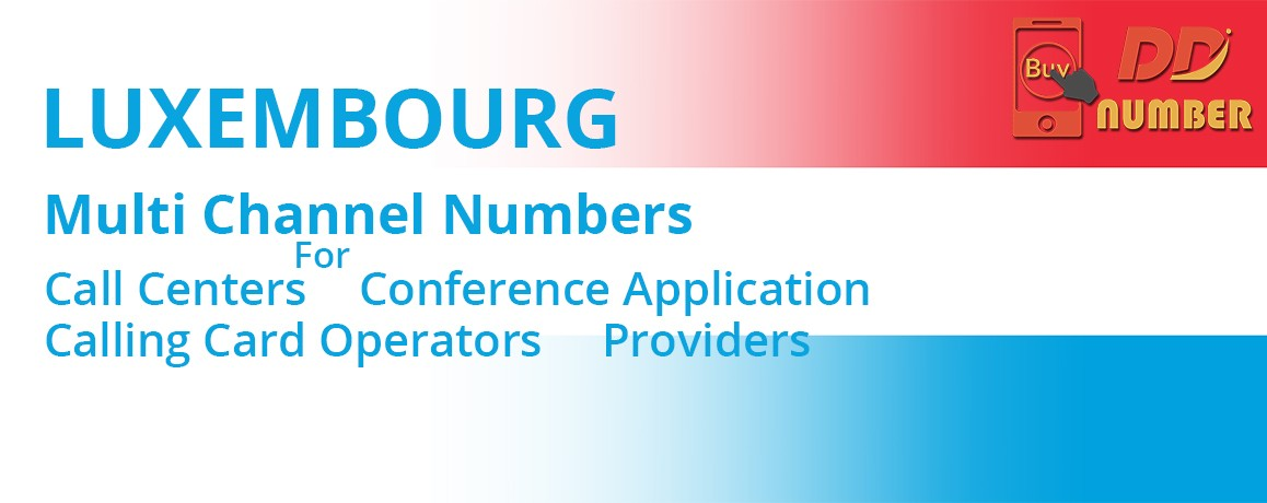 Luxemburg  DDI  Numbers with unlimited channels for Calling Cards &  Call Centers